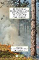 Ecological Restoration of Longleaf Pine by L. Katherine Kirkman