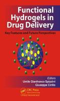 Functional Hydrogels in Drug Delivery Key Features and Future Perspectives by Umile Gianfranco Spizzirri