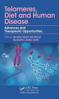 Telomeres, Diet and Human Disease Advances and Therapeutic Opportunities by Amelia Marti