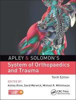 Apley & Solomon's System of Orthopaedics and Trauma 10th Edition by Ashley (University of Bristol, United Kingdom) Blom