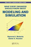 What Every Engineer Should Know About Modeling and Simulation by Dan Houston