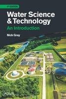 Water Science and Technology An Introduction by Nicholas Gray