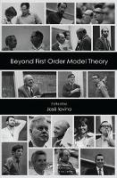 Beyond First Order Model Theory by Jose Iovino