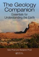 The Geology Companion Essentials for Understanding the Earth by Gary Prost