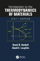 Introduction to the Thermodynamics of Materials, Sixth Edition by David R. Gaskell, David E. Laughlin