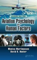 Aviation Psychology and Human Factors, Second Edition by Monica (UIT - The Arctic University of Norway, Tromso) Martinussen, David R. (Aviation Human Factors Associates, Peoria Hunter