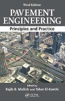 Pavement Engineering Principles and Practice by Rajib B. Mallick