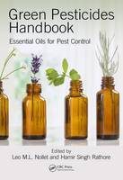 Green Pesticides Handbook Essential Oils for Pest Control by Leo M. L. Nollet