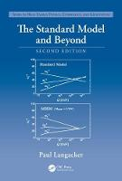 The Standard Model and Beyond, Second Edition by Paul (Institute for Advanced Study, Princeton, New Jersey, USA) Langacker