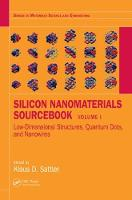 Silicon Nanomaterials Sourcebook Low-Dimensional Structures, Quantum Dots, and Nanowires by Klaus D. Sattler
