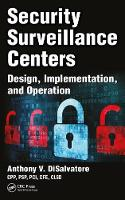 Security Surveillance Centers Design, Implementation, and Operation by Anthony V., CPP, PSP & PCI DiSalvatore