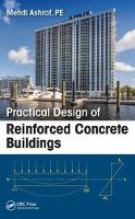 Practical Design of Reinforced Concrete Buildings by Syed (Ashraf Consulting Engineers Inc Miami Florida USA) Mehdi Ashraf