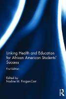 Linking Health and Education for African American Students' Success by Nadine M. Finigan-Carr