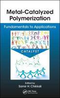 Metal-Catalyzed Polymerization Fundamentals to Applications by Bas De Bruin