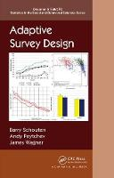 Adaptive Survey Design by Barry (Statistics Netherlands, The Hague, The Netherlands) Schouten, Andy (University of Michigan, Institute for Soci Peytchev