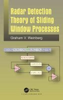 Radar Detection Theory of Sliding Window Processes An X-Band Perspective by Graham Weinberg