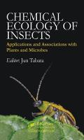 Chemical Ecology in Insects Applications and Associations with Plants and Microbes by Jun (National Institute for Agro-Environmental Sciences, Tsukuba, Japan) Tabata
