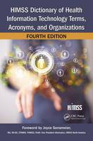 HIMSS Dictionary of Health Information Technology Terms, Acronyms, and Organizations by HIMSS