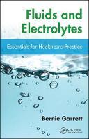 Fluids and Electrolytes Essentials for Healthcare Practice by Bernard M. Garrett