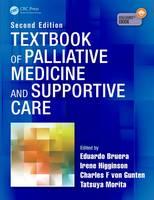 Textbook of Palliative Medicine and Supportive Care by Eduardo Bruera