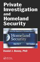 Private Investigation and Homeland Security by Daniel J., PhD Benny