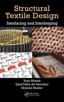 Structural Textile Design Interlacing and Interlooping by Yasir Nawab
