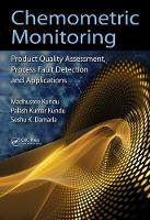 Chemometric Monitoring Product Quality Assessment, Process Fault Detection, and Applications by Madhusree (NIT Rourkela, Sundargarh District, Orissa, India) Kundu, Palash Kumar (Jadavpur University, Kolkata, West Ben Kundu