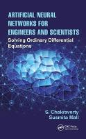 Artificial Neural Networks for Engineers and Scientists Solving Ordinary Differential Equations by Snehashish Chakraverty, Susmita Mall