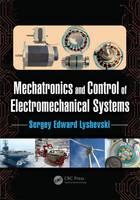 Mechatronics and Control of Electromechanical Systems by Sergey Edward Lyshevski