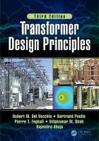 Transformer Design Principles by Robert M. Del Vecchio, Bertrand Poulin, Pierre T. Feghali, Dilipkumar M. Shah