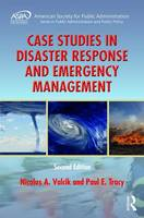 Case Studies in Disaster Response and Emergency Management by Nicolas A. Valcik, Paul E. Tracy