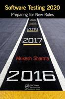 Software Testing 2020 Preparing for New Roles by Mukesh Sharma