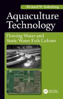 Aquaculture Technology Flowing Water and Static Water Fish Culture by Richard Soderberg