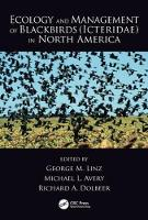 Ecology and Management of Blackbirds (Icteridae) in North America by George M. Linz