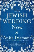 The Jewish Wedding Now by Anita Diamant