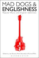 Mad Dogs and Englishness Popular Music and English Identities by Lee (St Mary's University, Twickenham, UK) Brooks
