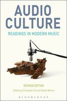 Audio Culture, Readings in Modern Music by Christoph (Hampshire College, USA) Cox