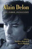 Alain Delon Style, Stardom and Masculinity by Nick (Paris-Sorbonne Nouvelle, France) Rees-Roberts