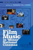 Film Music in 'Minor' National Cinemas by German (University College Cork, Republic of Ireland) Gil-Curiel