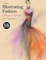 Illustrating Fashion Bundle Book + Studio Access Card by Steven (Fashion Insititue of Technology USA) Stipelman