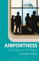 Airportness The Nature of Flight by Dr. Christopher Schaberg