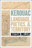 Kerouac Language, Poetics, and Territory by Hassan (University of North Carolina, Chapel Hill, USA) Melehy