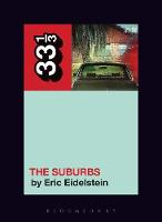 Arcade Fire's The Suburbs by Eric (Independent Scholar, USA) Eidelstein