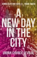 A New Day in the City Urban Church Revival by Donna Claycomb Sokol, L Roger Owens