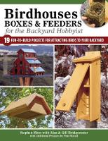 Birdhouses Boxes and Feeders For the Backyard Hobbyist by Alan Bridgewater