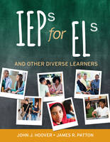 IEPs for ELs And Other Diverse Learners by John J. Hoover, James R. Patton