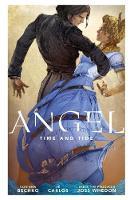 Angel Season 11: Volume 1 by Corinna Bechko