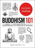 Buddhism 101 From Karma to the Four Noble Truths, Your Guide to Understanding the Principles of Buddhism by Adams Media