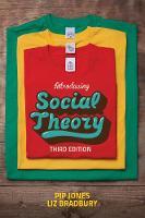 Introducing Social Theory by Pip Jones, Liz Bradbury