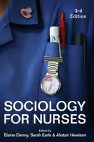 Sociology for Nurses by Elaine Denny